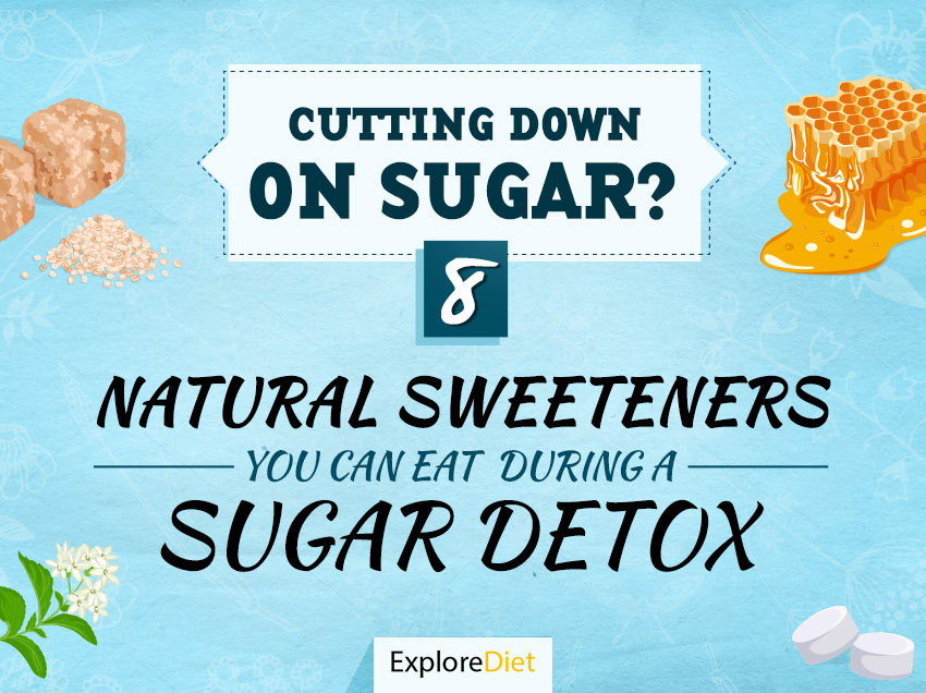 Cutting Down on Sugar? 8 Natural Sweeteners You Can Eat During a Sugar Detox